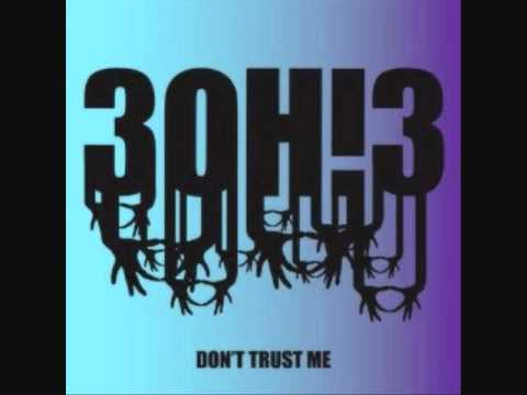 Don't Trust Me-3OH3! [Audio]