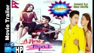 A Mero Hajur 3 Movie Trailer    New Nepali Movie Trailer 2108 (Fan made Trailer) Ft. Anmol Kc