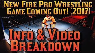 New Fire Pro Wrestling Game Coming Out! (2017):Video & Proof So Far (Part 1)