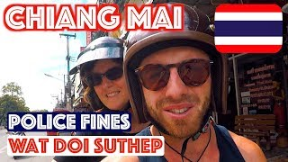 CHIANG MAI: POLICE FINES, WAT DOI SUTHEP AND DOI PUI || TRAVEL THAILAND