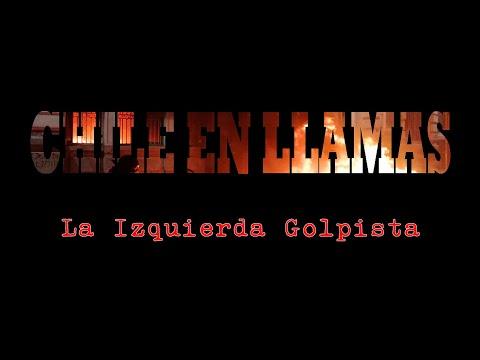 CHILE EN LLAMAS: La Izquierda Golpista