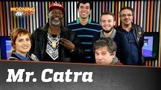 Baixar Mr. Catra - Morning Show - 04/06/18