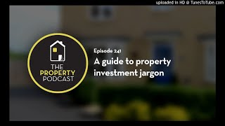 TPP241: A guide to property investment jargon