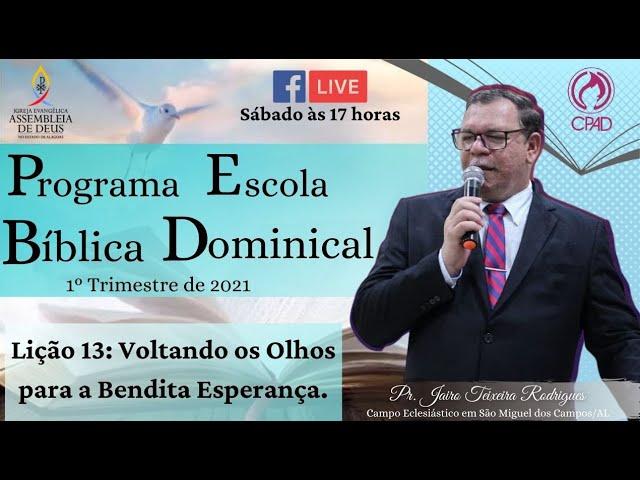 PROGRAMA ESCOLA BÍBLICA DOMINICAL | LIÇÃO 13 - 1º TRIMESTRE DE 2021.