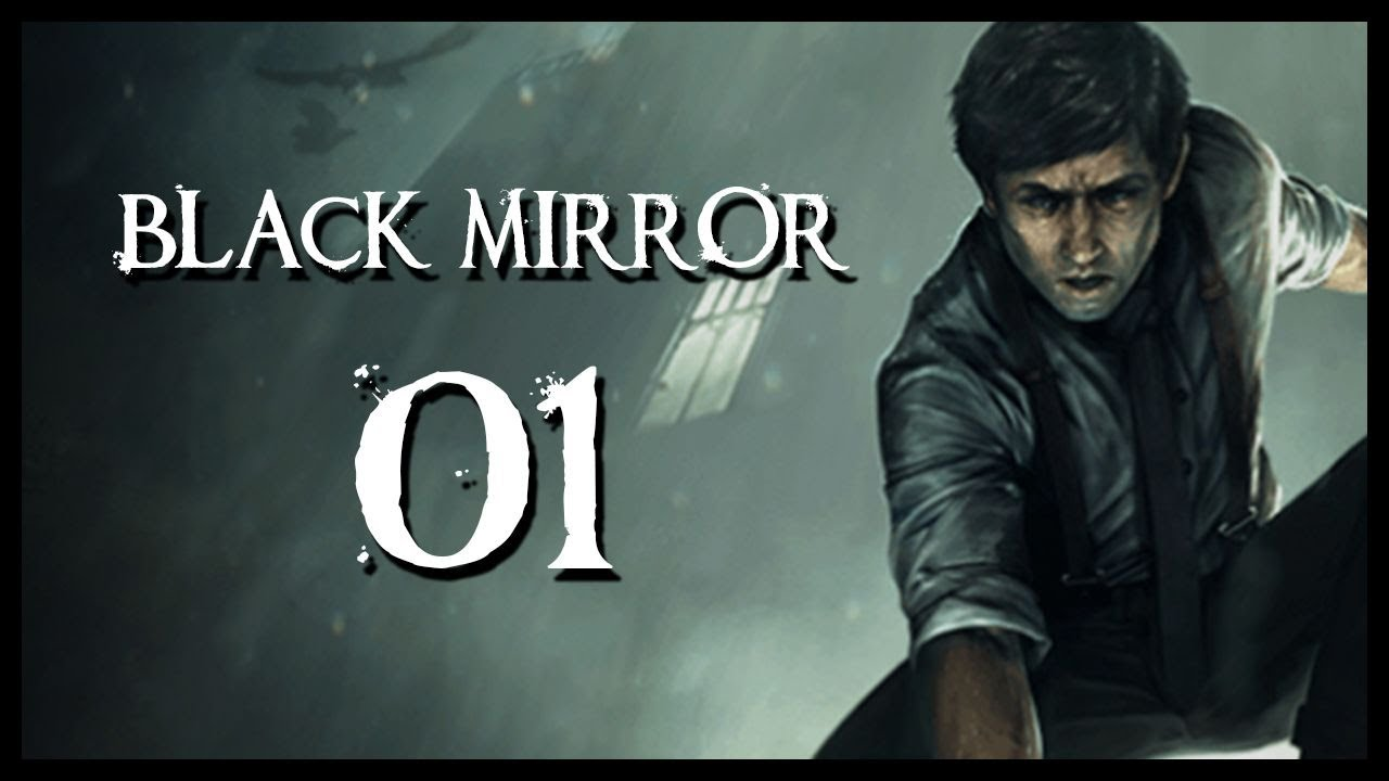 Black mirror gameplay walkthrough let 39 s play part 1 david for Mirror gameplay walkthrough