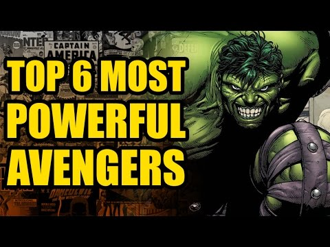 Top 6 Most Powerful Avengers
