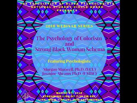 2018 Student Webinar Series: The Psychology Of Colorism And Strong Black Woman Schema