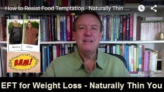 How to Resist Food Temptation - Naturally Thin You - EFT for Weight Loss