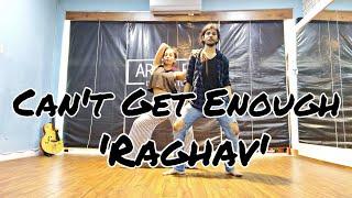 Can't Get Enough | Raghav | Dance Choreography | Akshay and Surbhi