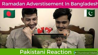 Ramdan Advertisement of Bangladesh 🇧🇩 || Pakistani Reaction 🇵🇰