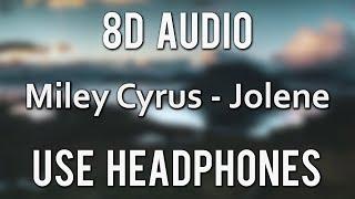 Miley Cyrus - Jolene | (8D Audio)