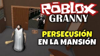 ROBLOX: GRANNY PERSECUTION IN THE MANSION!
