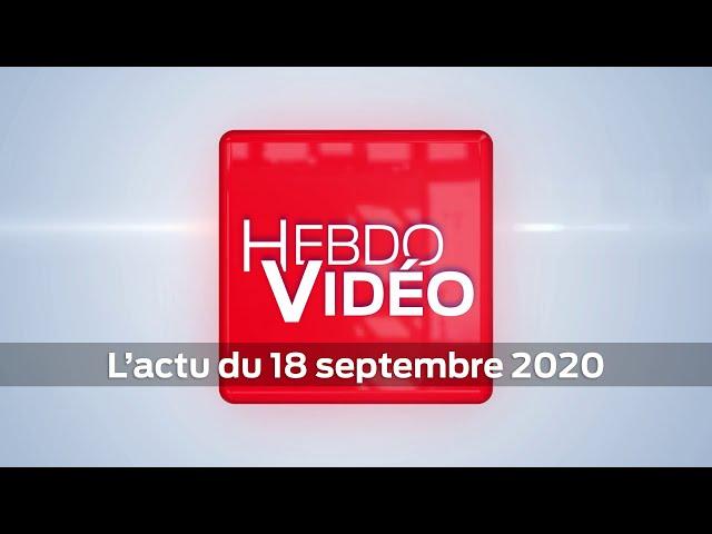 Hebdo Vidéo - L'actu du 18 septembre 2020