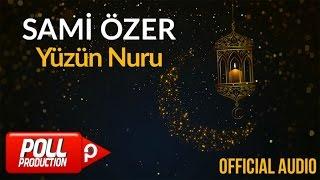 Sami Özer - Yüzün Nuru ( Official Audio )