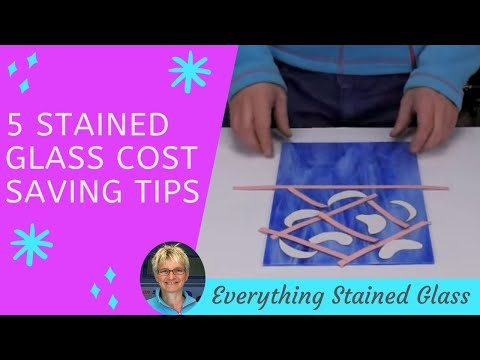 Stained Glass Cost Saving Tricks