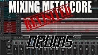 Drums - Mixing Metalcore Revisited