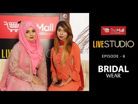 The Mall presents LIVE STUDIO Episode - 6 --- BRIDAL WEAR !!