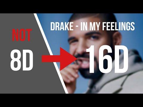 Drake - In My Feelings [16D  AUDIO NOT 8D]