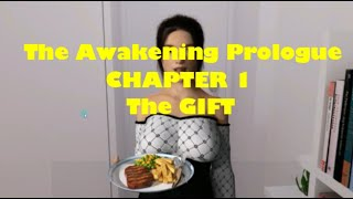 The Awakening Prologue - CHAPTER 1 - The Gift #1