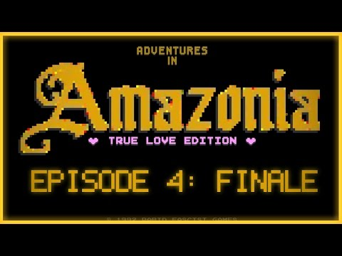 AMAZONIA EP.4 FINALE - True Love Edition (Fun Ad)