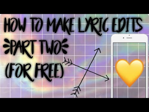 How to make lyric edits [FOR FREE] #2 ❤️
