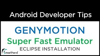 Android - Install GENYMOTION Super Fast Emulator and Run Android Eclipse Android App on it