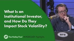 What Is an Institutional Investor, and How Do They Impact Stock Volatility?