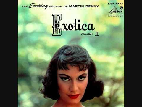 Martin Denny - Exotica Volume II (1957)  Full vinyl LP