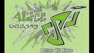 Alice deejay-Better of Alone (signum remix)