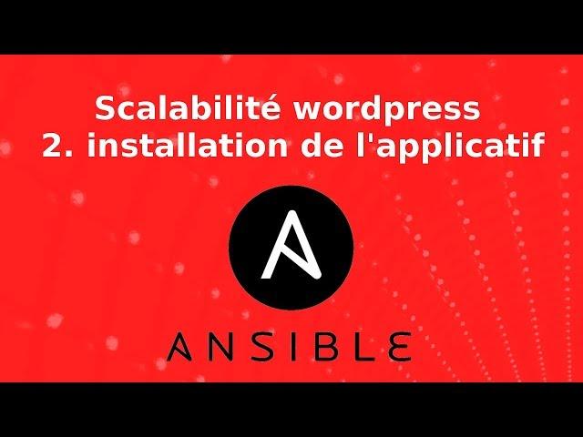 Wordpress - Scalabilité : 2. installation de l'applicatif