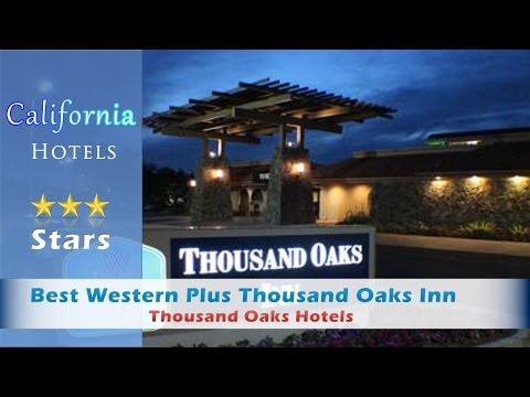 Best Western Plus Thousand Oaks Inn, Thousand Oaks Hotels - California