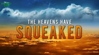 Video - The Heavens Have Squeaked!
