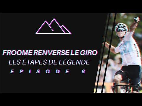 FROOME RENVERSE LE GIRO 2018  - LES ÉTAPES DE LÉGENDE #6