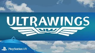 Ultrawings | PGW 2017 Reveal Trailer | PlayStation VR