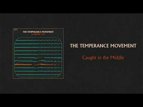 The Temperance Movement - Caught in the Middle