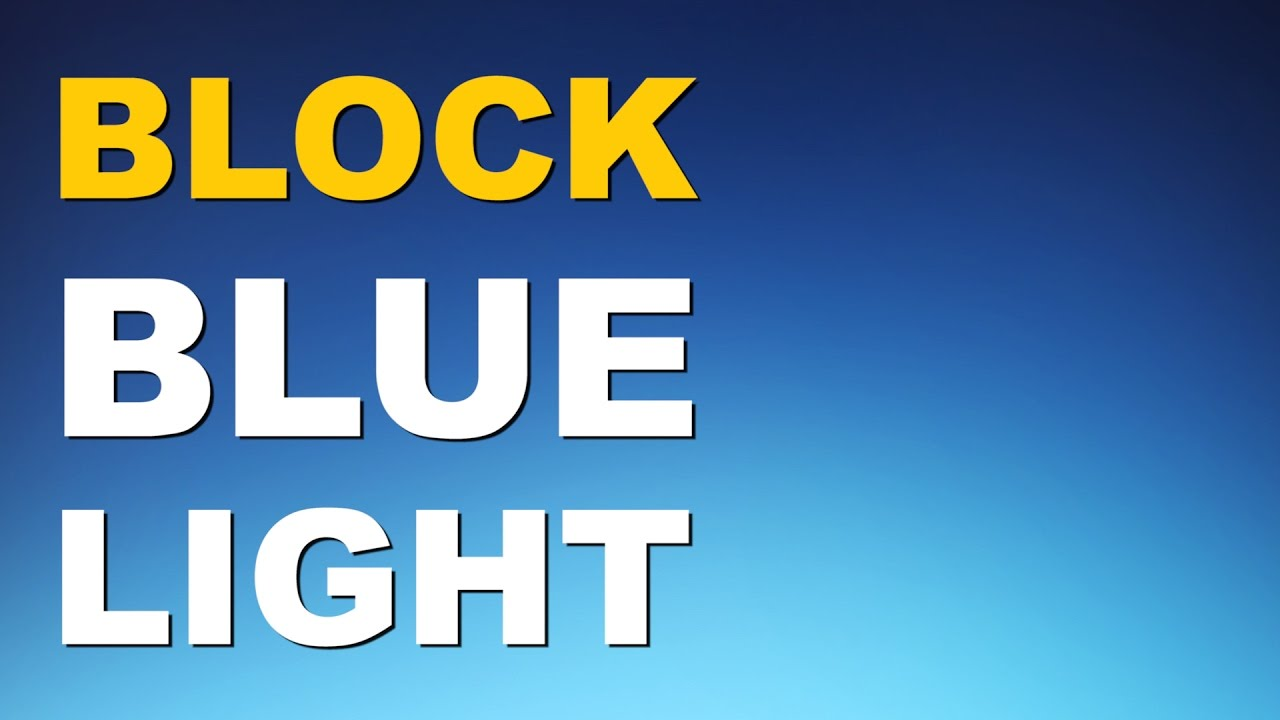 7ec9345211 Blue Light Blocking Tips   Tricks - YouTube