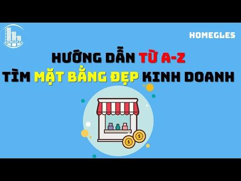 Hướng dẫn từ A-Z cách tìm mặt bằng đẹp kinh doanh, chưa ai chỉ | Homegles