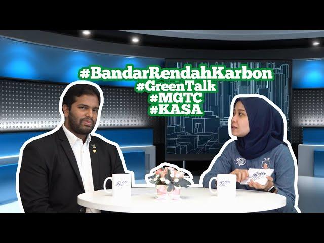Green Talk: Bandar Rendah Karbon #MGTC #KASA #BandarRendahKarboh