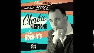 Charlie Hightone and the Rock-It´s - Small But Loud