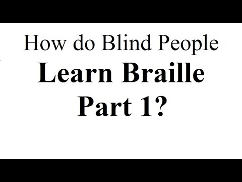How do Blind People Learn Braille  Part 1: Where Did Braille Come From?
