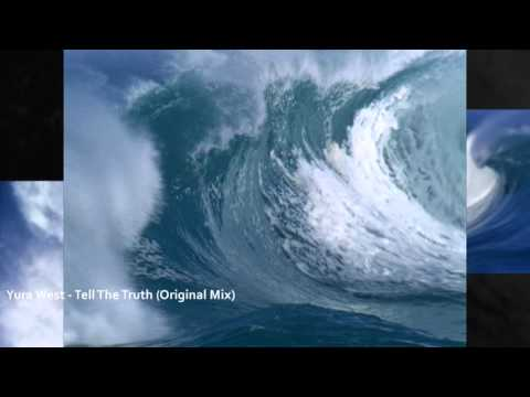 Yura West - Tell The Truth (Original Mix)