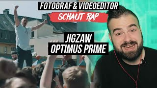 JIGZAW - OPTIMUS PRIME // LIVE REACTION // FOTOGRAF & VIDEOEDITOR SCHAUT RAP