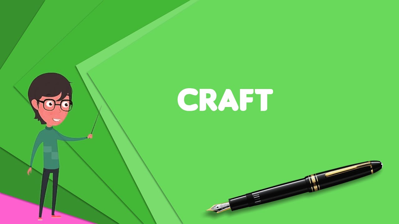 What Is Craft Explain Craft Define Craft Meaning Of Craft Youtube