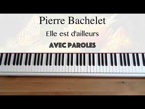 Pierre Bachelet - Elle est d'ailleurs - Piano, Paroles
