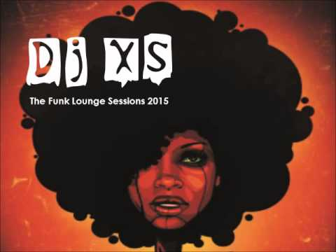 Dj XS Funk Mix - 90mins of Funked Up Electronic, Lounge, Hip Hop, House & Old School Vibes