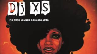 Dj XS Funk Mix 2015 - 90mins of Funked Up Electronic, Lounge, Hip Hop, House & Old School Vibes