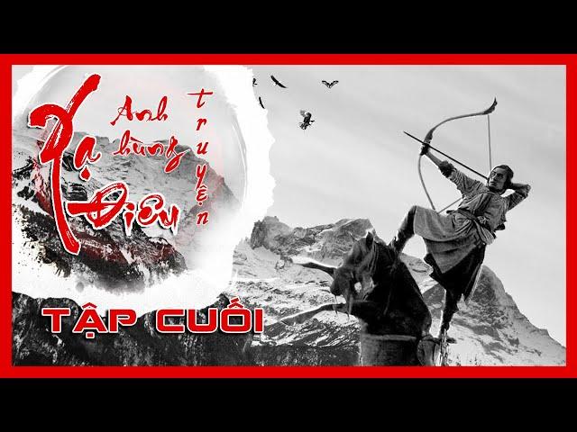 Xạ Điêu Anh Hùng Truyện - Tập Cuối | Siêu Phẩm Kiếm Hiệp Kim Dung | Hồ Ca - Lưu Thi Thi | iPhim
