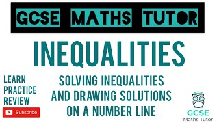 Solving Inequalities & Drawing Solutions on a Number Line | Higher & Foundation | GCSE Maths Tutor