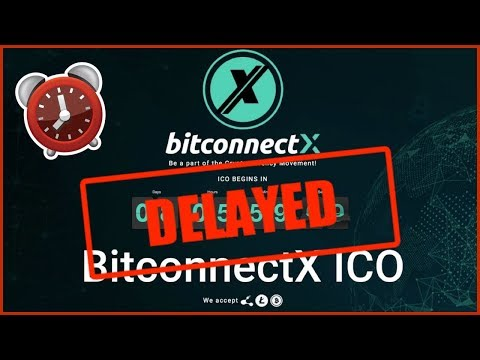 BITCONNECT X ICO DELAYED!! -- What's Going On?? New BitconnectX Launch Time...