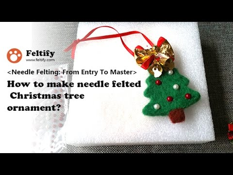How To Make Needle Felted Christmas Tree Ornament Youtube